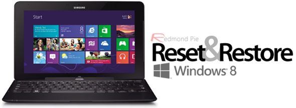 Reset And Restore Windows 8