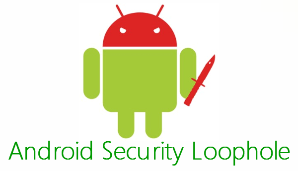 Android security loopshole