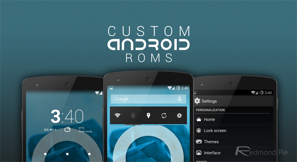 Top Custom ROMs For Android, And Why You Should Try Them Out