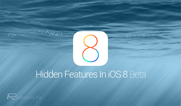 hidden features iOS 8 beta