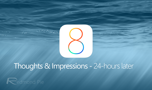 iOS 8 thoughts and impressiosn