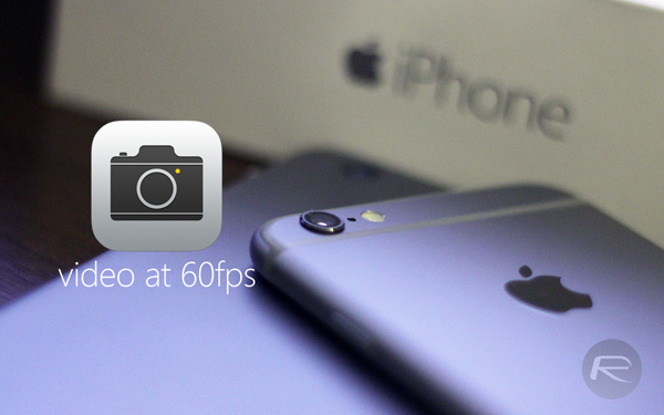 60fps iPhone 6 main