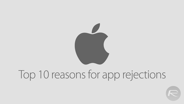 Top 10 reasons app rejections