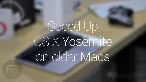 Speed up Yosemite Mac main