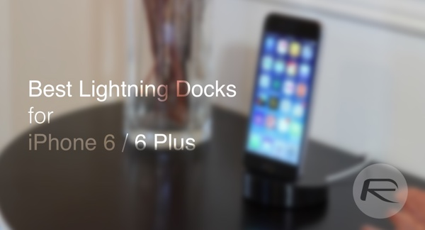 reputable site d9b62 919af The Best iPhone 6, iPhone 6 Plus Lightning Docks [List] | Redmond Pie