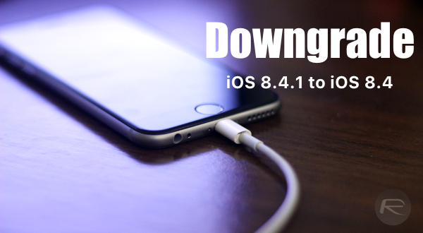 downgrade ios 8.4.1 main