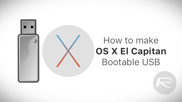 Make OS X El Capitan Bootable USB Flash Drive, Here's How [Tutorial