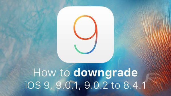 iOS 9 9.0.2 downgrade main