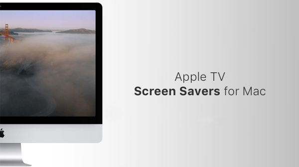 apple-tv-screensavers-for-mac