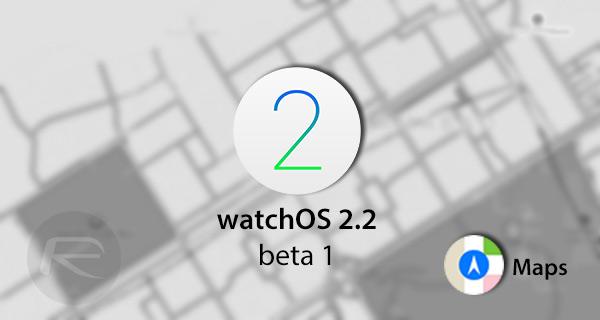 watchos-2.2-beta-1-maps-update