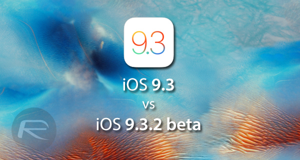 ios-9.3.1-vs-9.3.2-beta-1