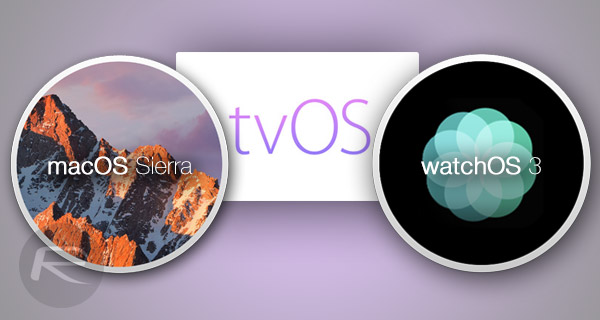 macos-sierra-tvos-10-watchos-3