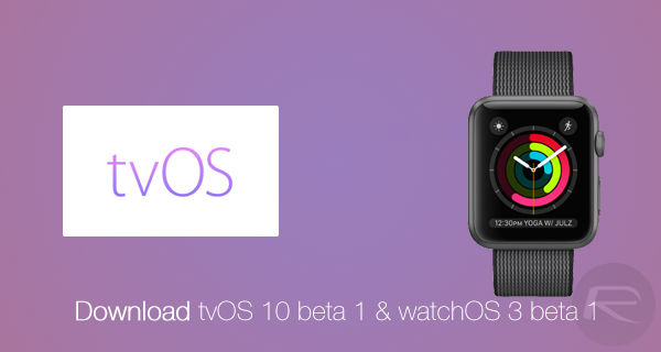 tvos-10-and-watchos-3-beta-download