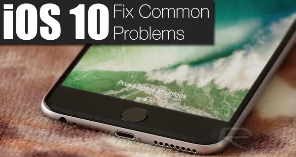 ios-10-fix-common-problems