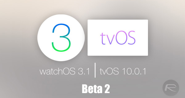 watchos-3.1-and-tvos-10.0.1-beta-2