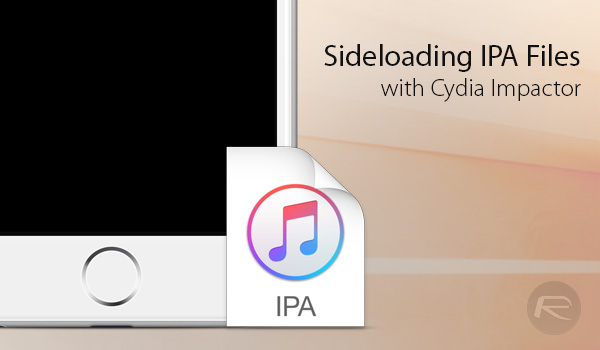 Sideload iOS Apps On Windows, Mac With Cydia Impactor Without