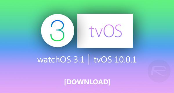 watchos-3.1-tvos-10.0.1