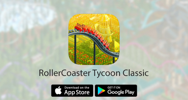 rollercoaster-tycoon-classic-android-ios