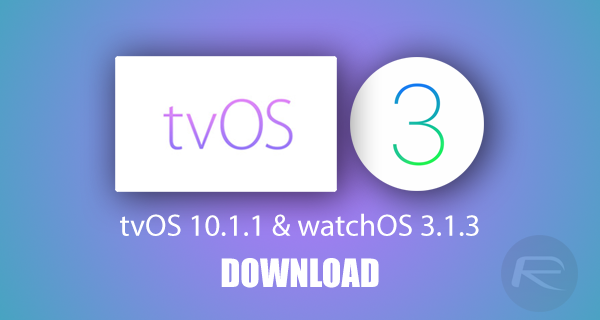 tvos-10.1.1-watchos-3.1.3