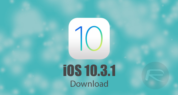 Download iOS 10 3 1 / 10 3 Final IPSW Links For iPhone And