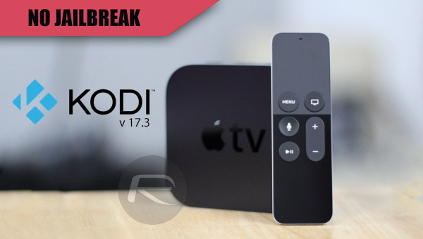 Download Kodi 17 3 IPA, DEB For tvOS / Apple TV And Install Without