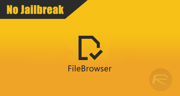 Download FileBrowser IPA On iOS 10 / 11 [No Jailbreak