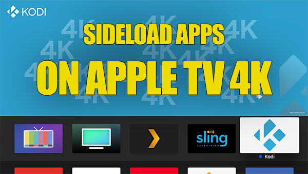 Sideload Apps On Apple TV 4K / tvOS 11 Without Jailbreak, Here's How