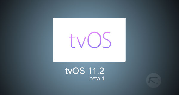 tvOS 11 2 Beta Changelog And Release Notes: All Changes In
