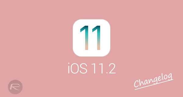 iOS 11 2 Changelog And Release Notes: All New Changes Of Final