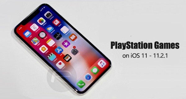 Get PlayStation Games On iOS 11 / 11 2 1 iPhone Or iPad [No