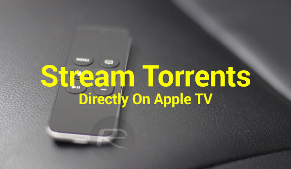 Stream Download Torrents On Apple Tv 4k Without Jailbreak Or Sideloading Here S How Redmond Pie