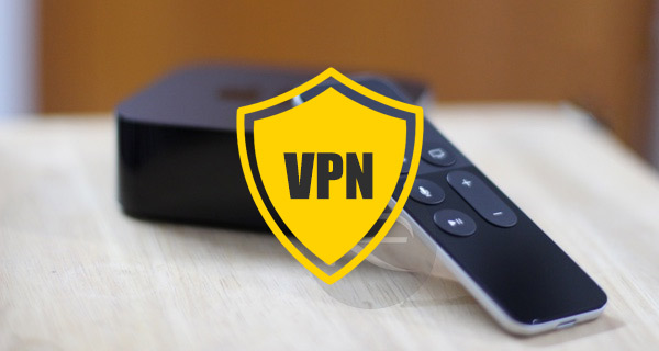 VPN On Apple TV 4K Or 4: Here's How To Setup Without