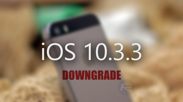 Downgrade iOS 10 3 3 To Any Version On Any 32-Bit iPhone Or