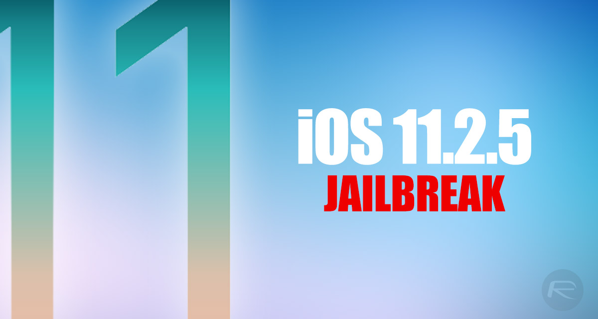 iOS 11 2 5 Jailbreak: Update On Where Things Stand And What