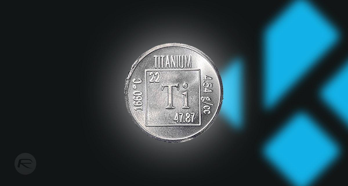 TITANIUM Kodi Build On 17 6 Krypton: Here's How To Install