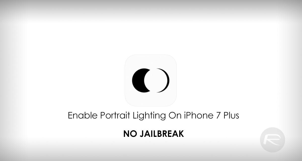 Get Portrait Lighting On iPhone 7 Plus Without Jailbreak