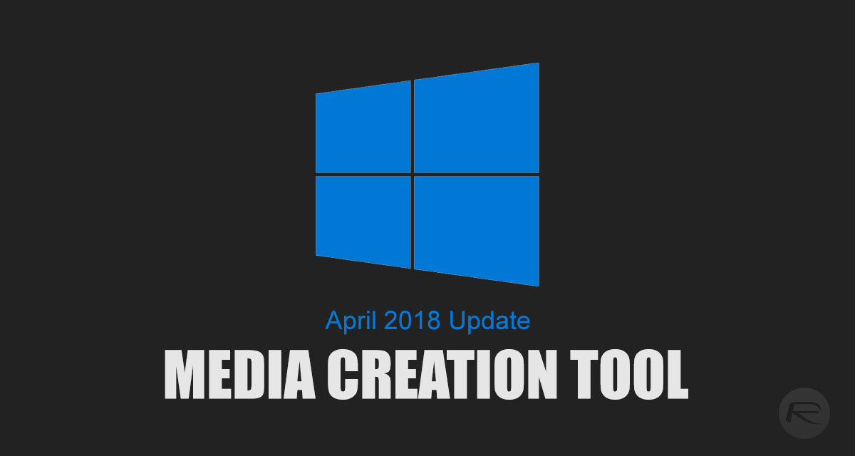 Windows 10 Media Creation Tool MCT April 2018 Update 1803 Download