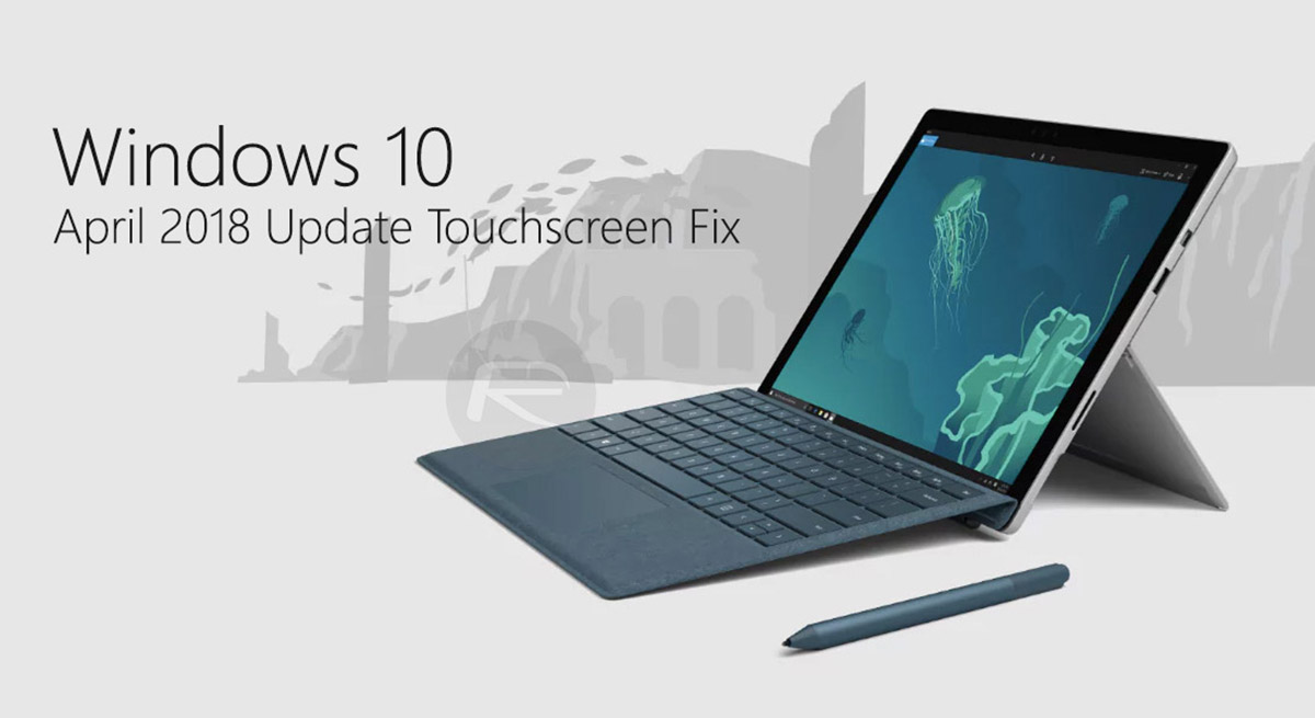Fix Windows 10 April 2018 Update Touchscreen Not Working Issue