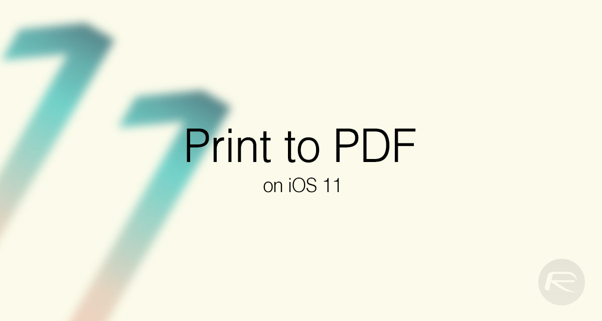 Print To PDF In iOS 11 On iPhone And iPad | Redmond Pie
