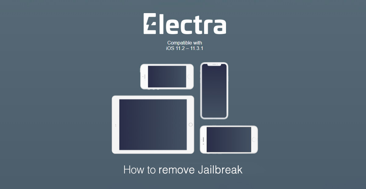 UnJailbreak / Remove Electra iOS 11 3 1 / 11 4 Without Updating To