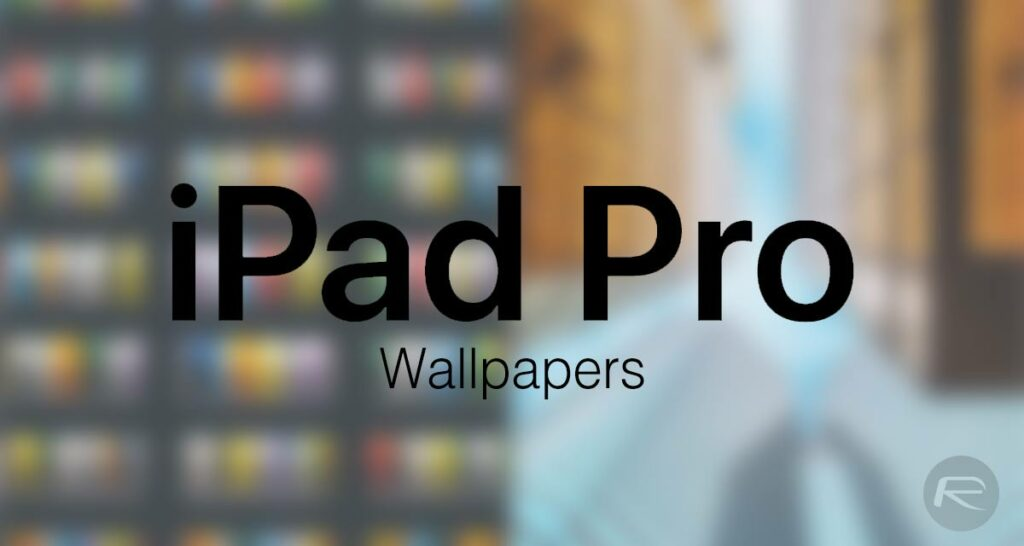 Download: Official 5K Wallpapers From Demo iPad Pro Leak Online, You