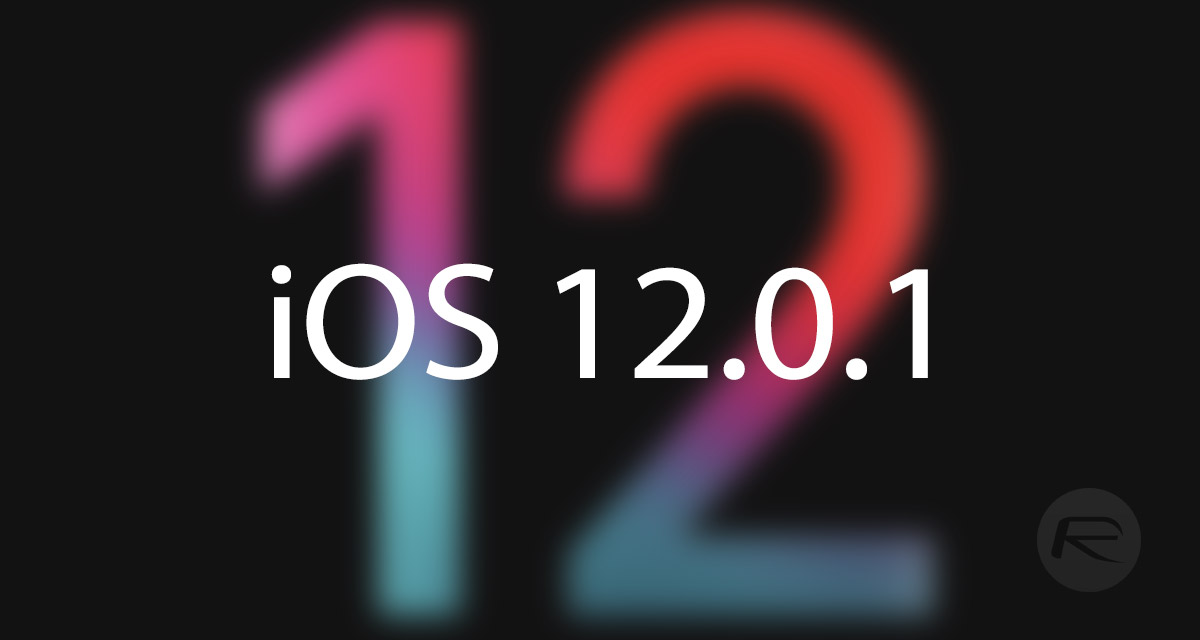 Download iOS 12 0 1 / tvOS 12 0 1 IPSW Links, OTA Update For
