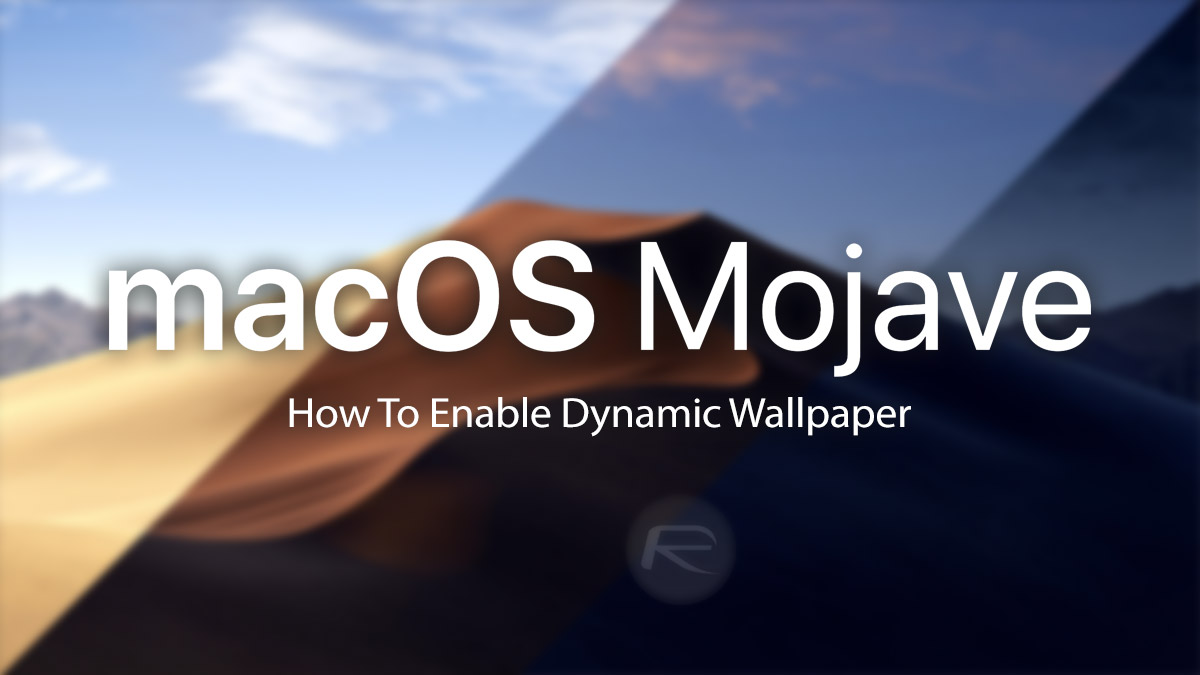 How To Enable Dynamic Desktop Wallpaper In Macos Mojave