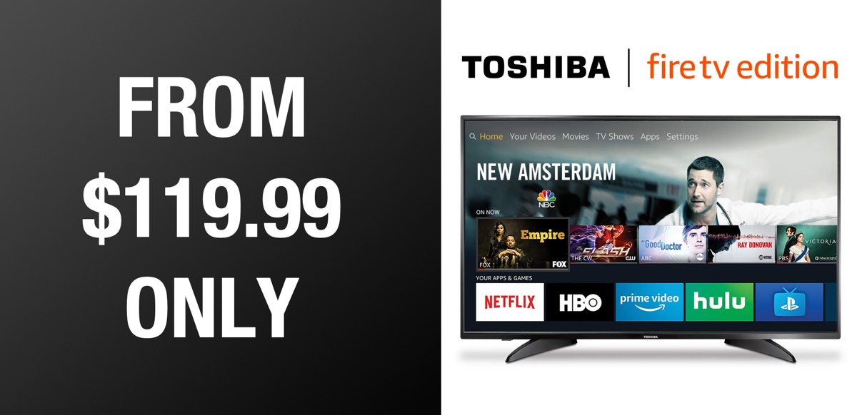 474c272b6b1 Holiday Deal  Grab A Fire TV Edition Television From Toshiba Or Insignia  For As Little As  119.99