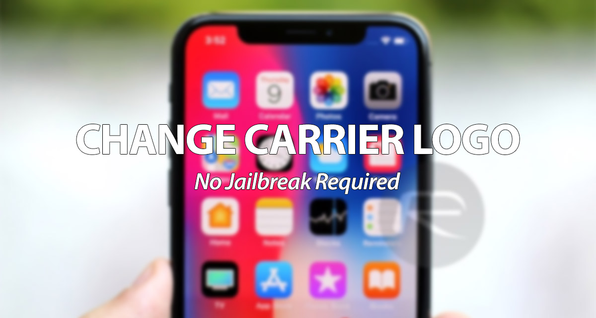 Change Carrier Logo On iOS 12 - 12 1 2 [No Jailbreak Required