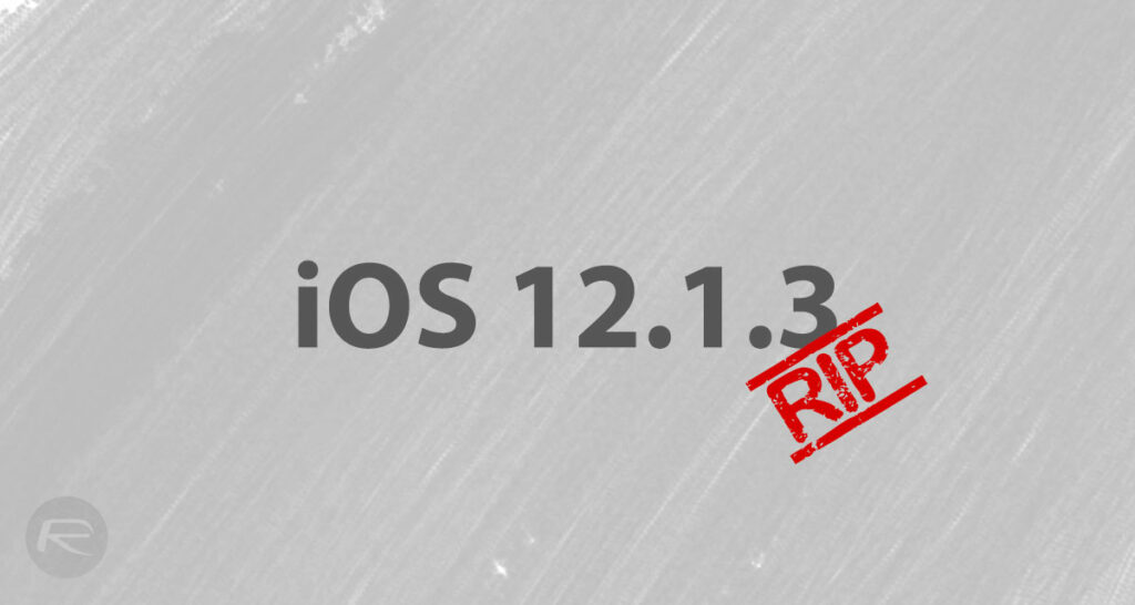 Apple Stops Signing iOS 12 1 3, Downgrade From iOS 12 1 4 No Longer