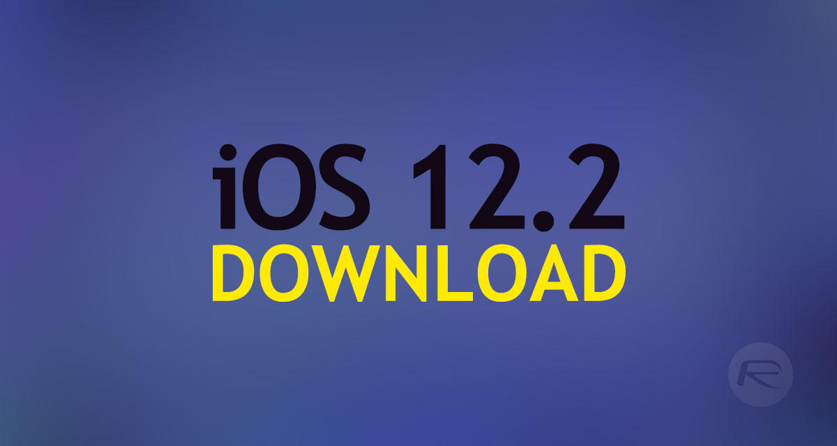 Download iOS 12 2 Final IPSW Links And OTA Update For iPhone