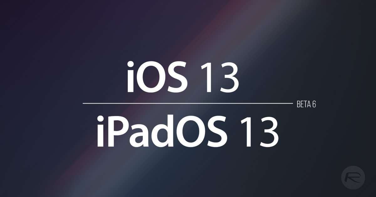 Download iOS 13 Beta 6 IPSW Links And OTA Profile Update | Redmond Pie