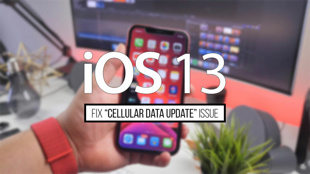 How To Fix iOS 13 Cellular Update Failed Error After The Upgrade